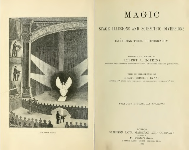 Albert Hopkins - Magic stage ilusions and scientific diversions (1897)